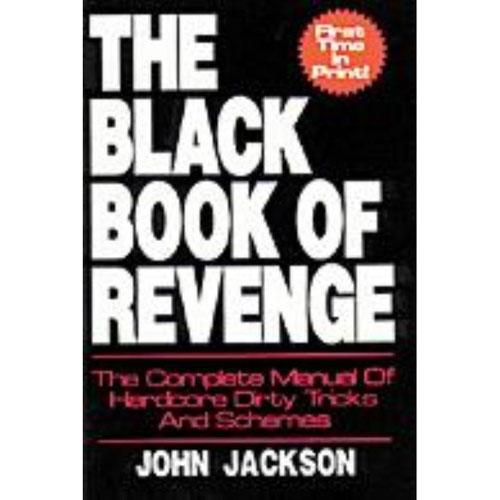 Black Book of Revenge Dirty Tricks Pranks Blackmail Etc